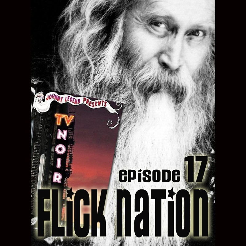 Flick Nation, Episode 17: Johhny, Legend of Noir