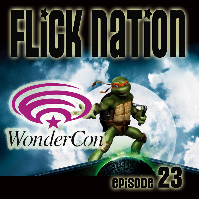 Flick Nation, Episode 23: Wonder, Conned