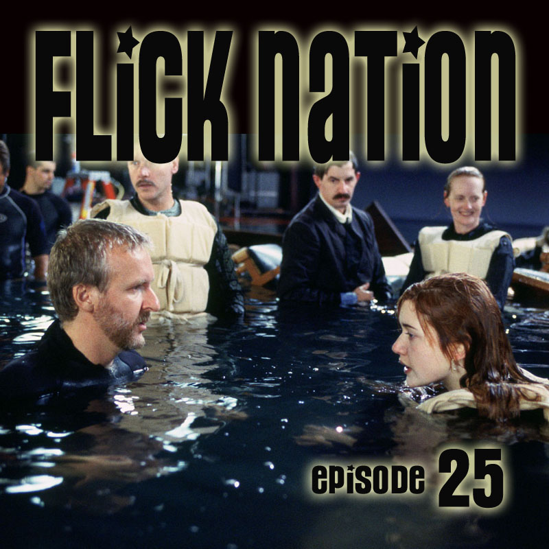 Flick Nation, Episode 25: Raising Titanic