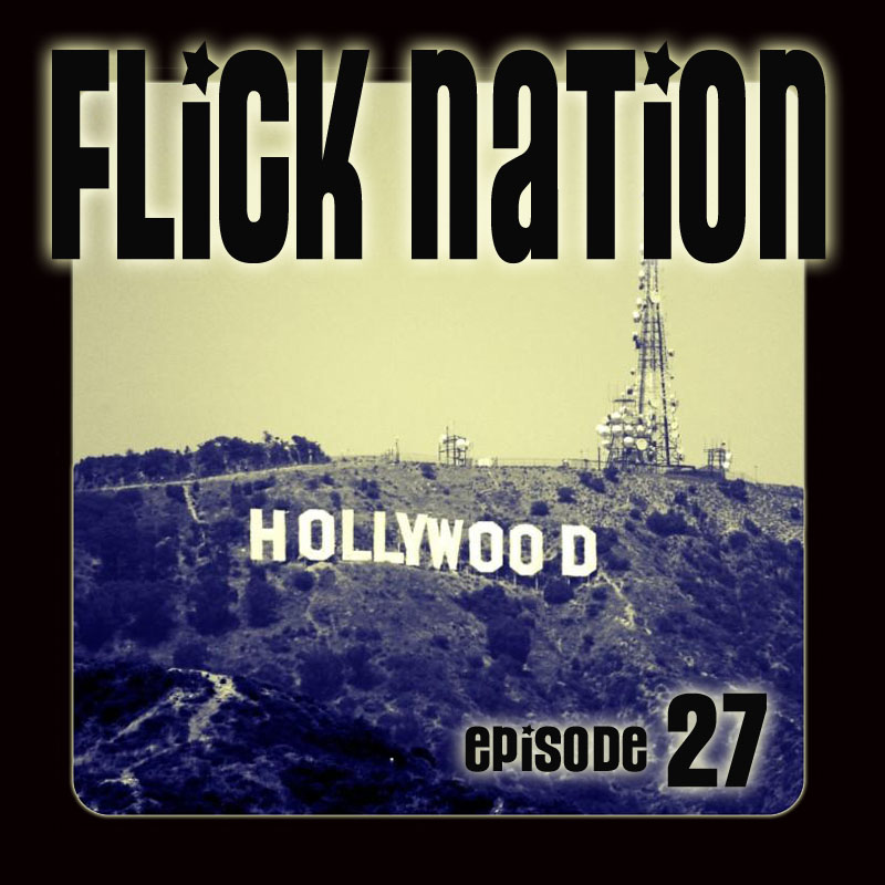 Flick Nation, Episode 27: Coming Distractions