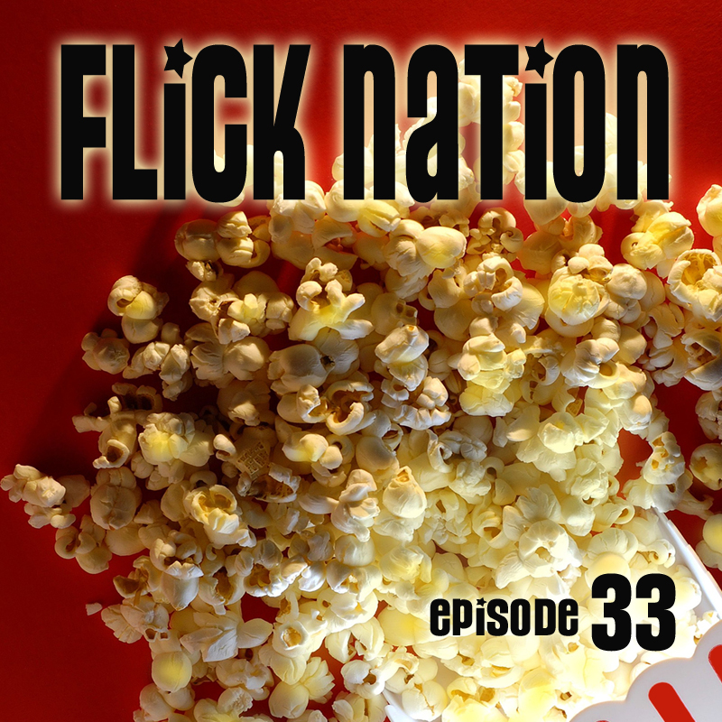 Flick Nation, Episode 33: American Popcorn