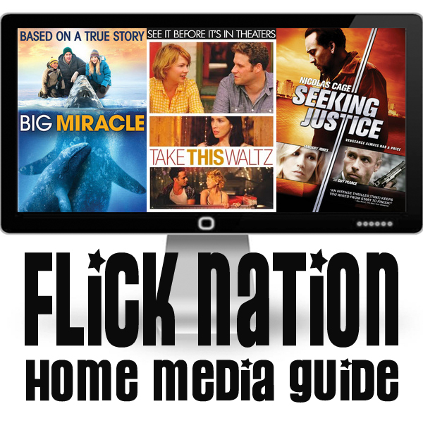 Flick Nation: Home Media Guide – 6/19/12