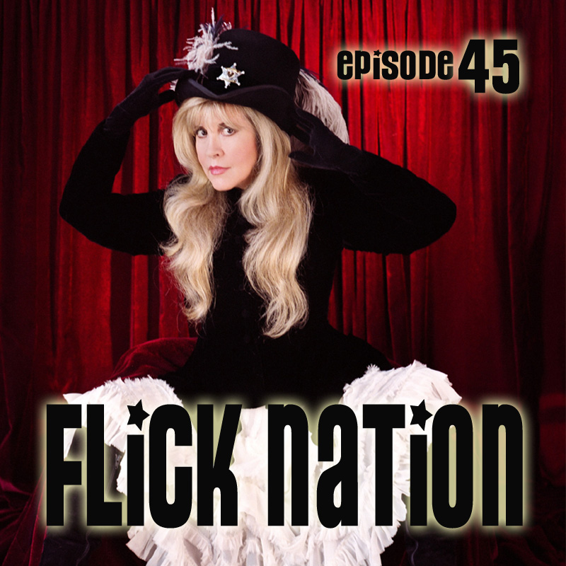 Flick Nation, Episode 45: Leather and Lace