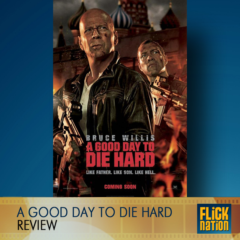 Good Day to Die Hard, A (Review)