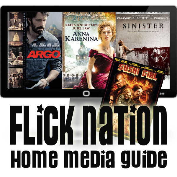 Flick Nation: Home Media Guide – 2/19/13