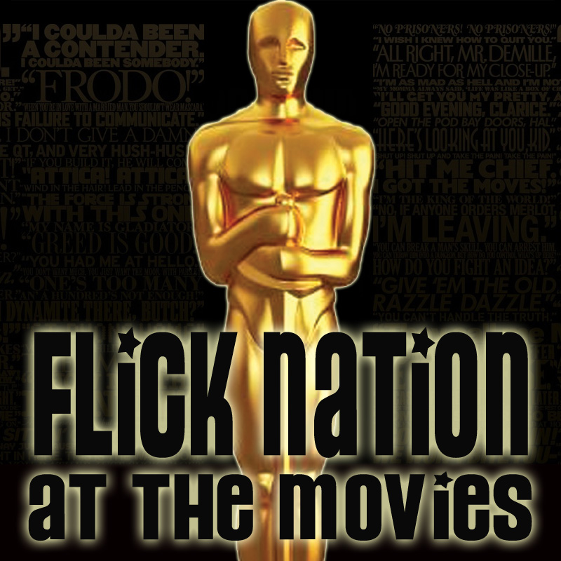 Flick Nation: At the Movies – 2/22/13