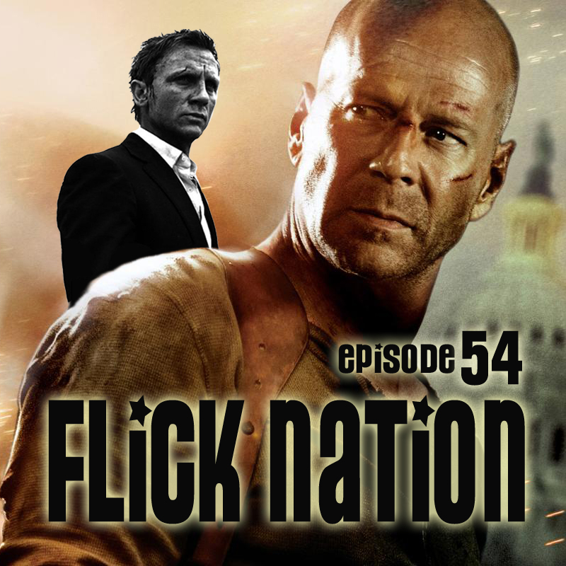 Flick Nation Radio, Episode 54: Live and Let Die Hard