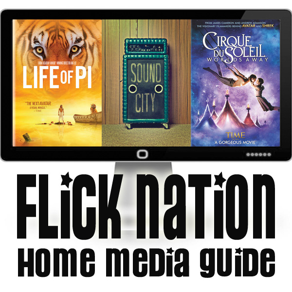 Flick Nation: Home Media Guide – 3/12/13