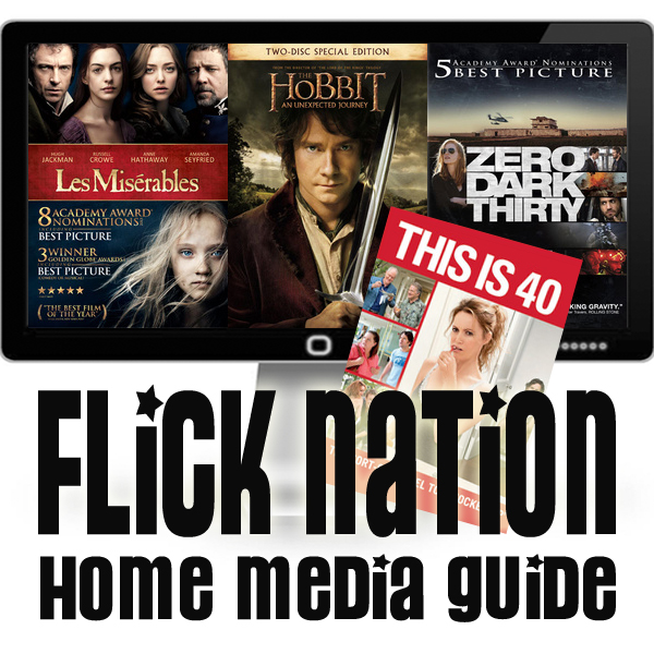 Flick Nation: Home Media Guide – 3/19/13