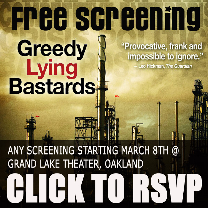FREE SCREENING: GREEDY LYING BASTARDS