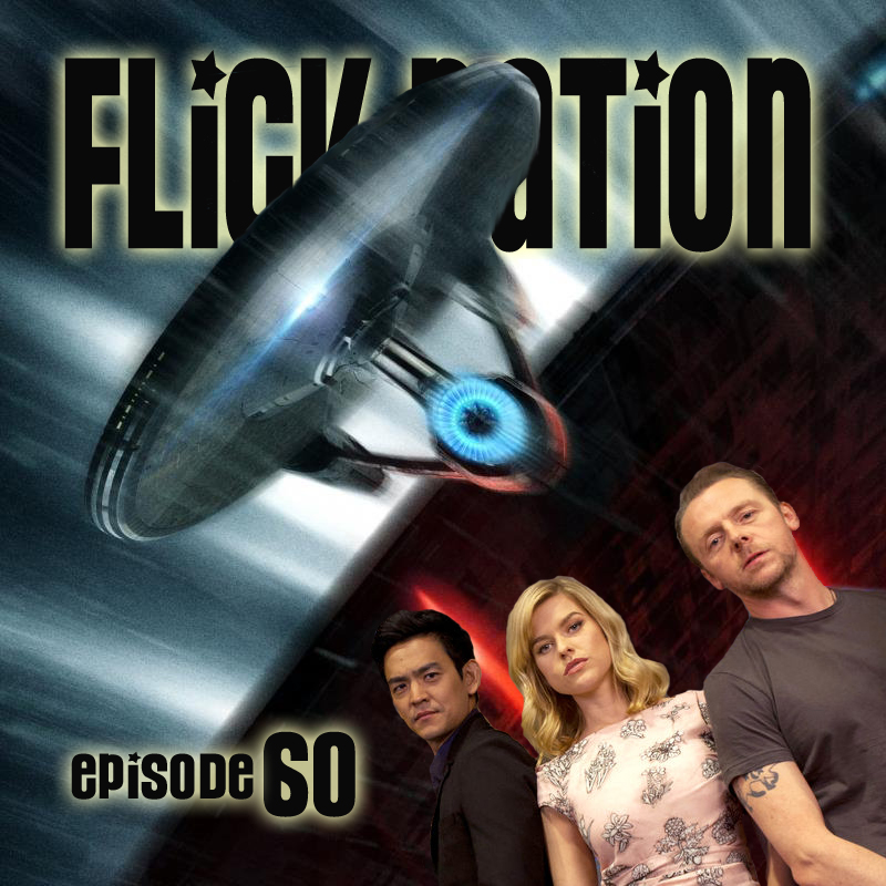 Flick Nation Radio, Episode 60: On the Right Trek