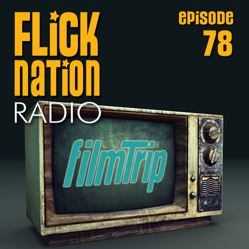 Flick Nation Radio, Episode 78: Natural Born Critics
