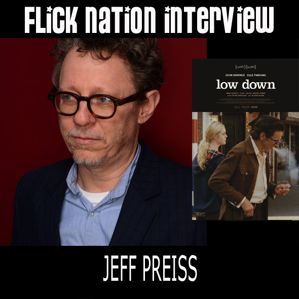 Flick Nation Interview: Jeff Preiss (Low Down)