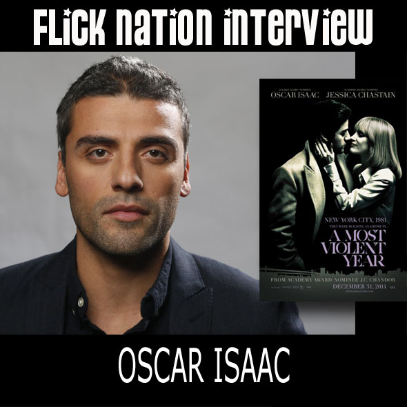 Flick Nation Interview: Oscar Isaac (A Most Violent Year)