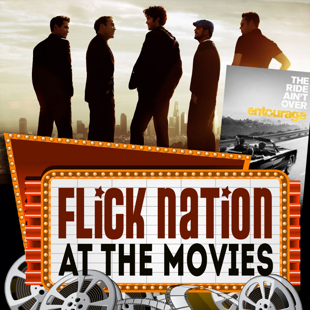Flick Nation: At the Movies – Entourage