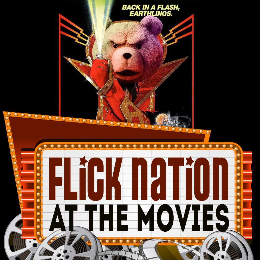 Flick Nation: At the Movies – Ted 2