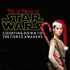 The 12 Days of Star Wars: Day Eleven