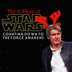 The 12 Days of Star Wars: Day Twelve