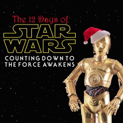 The 12 Days of Star Wars: Day Two