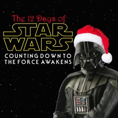 The 12 Days of Star Wars: Day Three