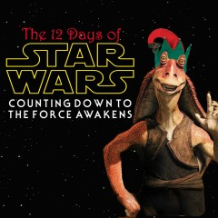 The 12 Days of Star Wars: Day Four