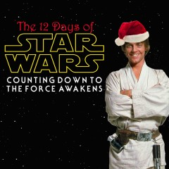 The 12 Days of Star Wars: Day Five