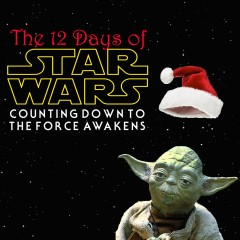 The 12 Days of Star Wars: Day Six