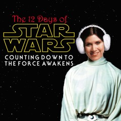 The 12 Days of Star Wars: Day Seven