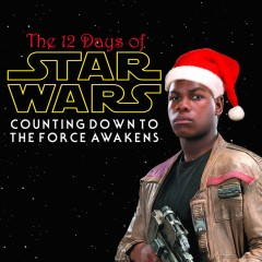 The 12 Days of Star Wars: Day Eight
