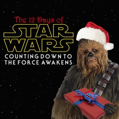 The 12 Days of Star Wars: Day One