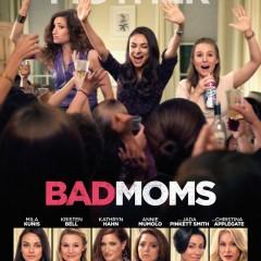 Bad Moms (Poster)