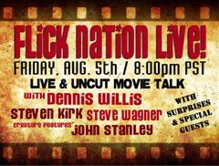 ANNOUNCING: Flick Nation Live! Friday, August 5th @ 8pm