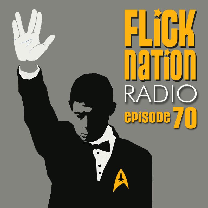 Flick Nation Radio, Episode 70: Khan You Dig it?