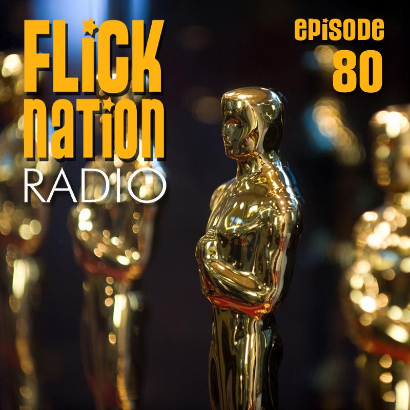 Flick Nation Radio, Episode 80: Breaking Oscar