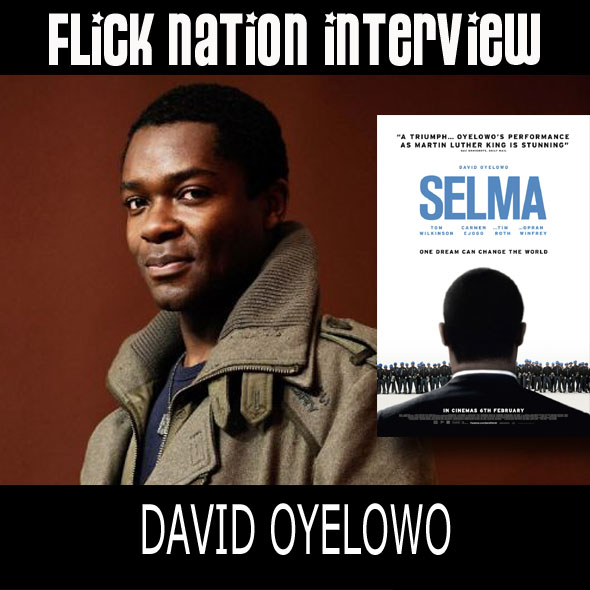 Flick Nation Interview: David Oyelowo (Selma)