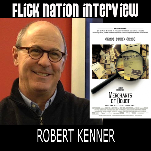 Flick Nation Interview: Robert Kenner (Merchants of Doubt)