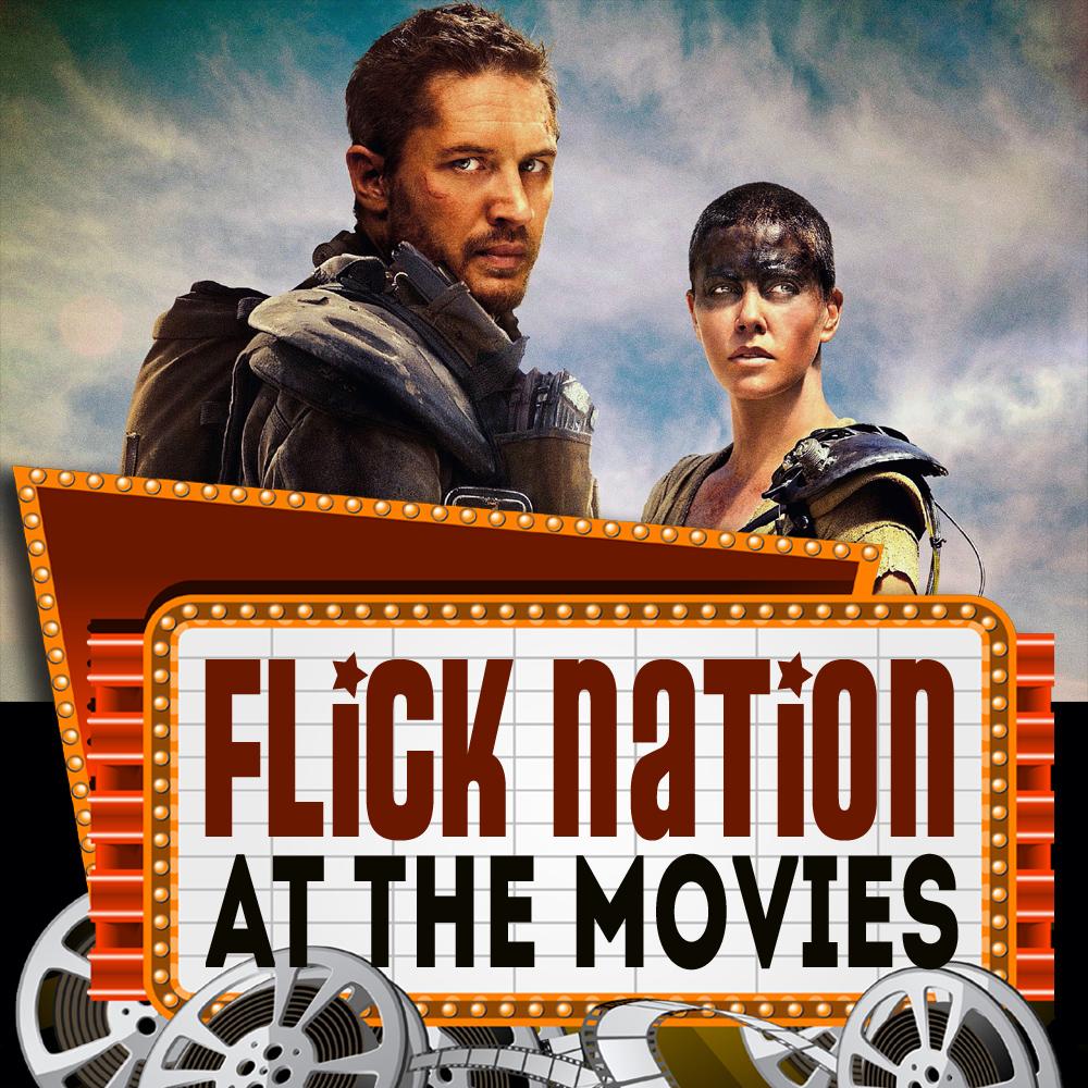 Flick Nation: At the Movies – 5/15/15